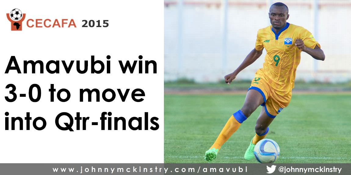 CECAFA 2015: Rwanda secure place in quarter-finals with 3-0 victory.